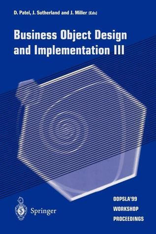Business Object Design And Implementation Iii: Oopsla 99 Workshop Proceedings 2 November 1999, Denver, Colorado, Usa  by  Colo.) Oopsla (Conference) (1999 Denver