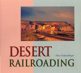 Desert Railroading  by  Steve Schmollinger