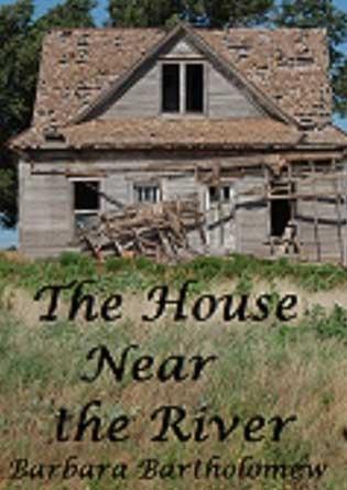 The House Near the River: A Time Travel Romance  by  Barbara Bartholomew