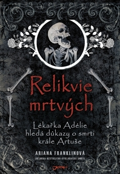 Relikvie mrtvých (Mistress of the Art of Death, #3)  by  Ariana Franklin
