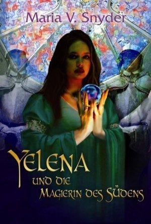 Yelena und die Magierin des Südens (Study, #1)