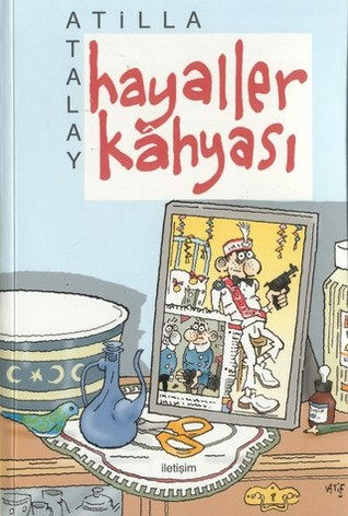 Hayaller Kahyası  by  Atilla Atalay