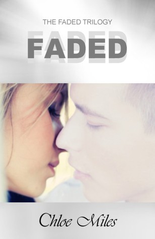 Faded by Chloe Miles