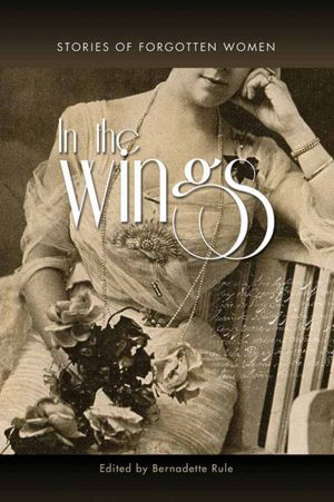 In the Wings: Stories of Forgotten Women
