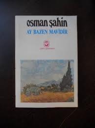 Ay Bazen Mavidir Osman Şahin