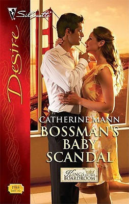 Bossman's Baby Scandal -   by Catherine Mann