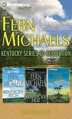 Fern Michaels Kentucky Series CD Collection: Kentucky Rich, Kentucky Heat, Kentucky Sunrise  by  Fern Michaels
