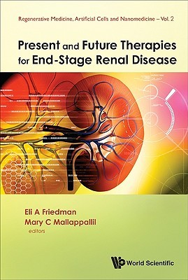 Present and Future Therapies for End-Stage Renal Disease  by  Eli A. Friedman