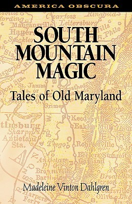 South Mountain Magic: Tales of Old Maryland  by  Madeleine Dahlgren
