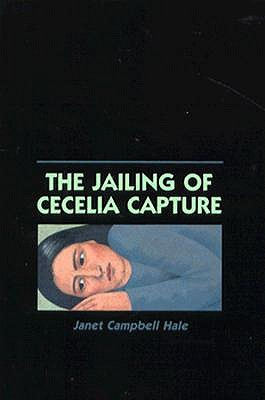 The Jailing of Cecelia Capture by Janet Campbell Hale