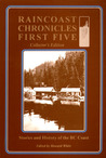 Raincoast Chronicles First Five: Stories & History of the BC Coast, Collector's Edition