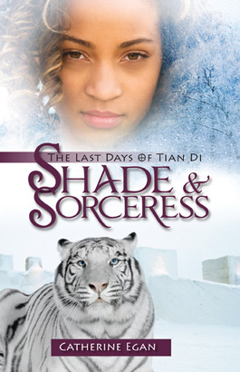 Shade & Sorceress (The Last Days of Tian Di, #1)