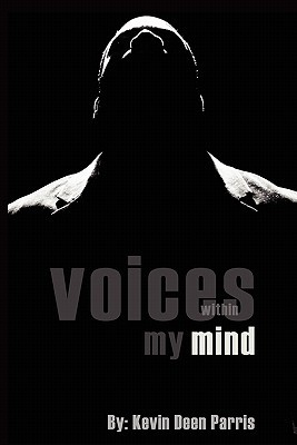 Voices Within My Mind  by  Kevin Parris