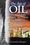 Beyond the Age of Oil: The Myths Realities and Future of Fossil Fuels and Their Alternatives  by  Leonardo Maugeri