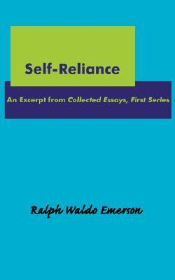 Ralph Waldo Emerson Self Reliance On