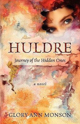 Huldre: Journey of the Hidden Ones Glory Ann Monson