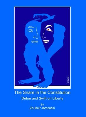 The Snare in the Constitution: Defoe and Swift on Liberty  by  Zouheir Jamoussi