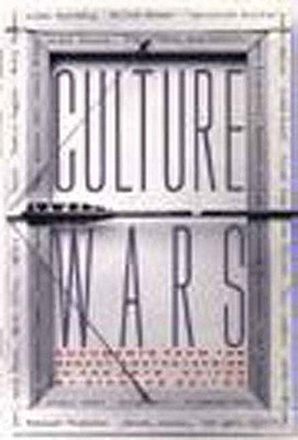 Culture Wars: Documents from the Recent Controversies in the Arts  by  Richard Bolton
