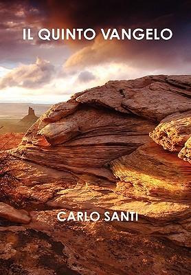 Il Quinto Vangelo  by  Carlo Santi