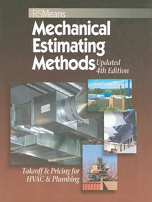Mechanical Estimating Methods: Takeoff & Pricing for HVAC & Plumbing  by  Melville Mossman
