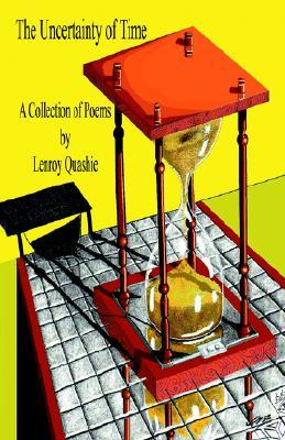 The Uncertainty of Time  by  Lenroy Quashie