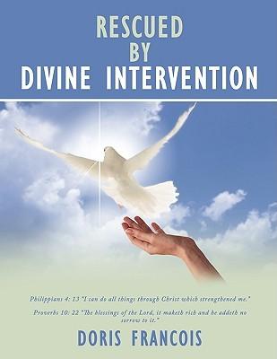 Rescued Divine Intervention by Doris Francois