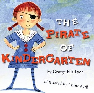 The Pirate of Kindergarten (2010) by George Ella Lyon