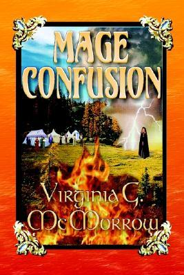Mage Confusion (The Crownmage Trilogy, #1) Virginia G. McMorrow