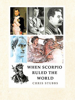 When Scorpio Ruled the World  by  Chris Stubbs