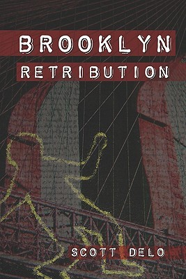 Brooklyn Retribution  by  Scott Delo