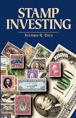 Stamp Investing  by  Stephen R. Datz