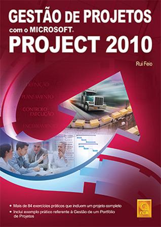 Gestão de Projetos com o Microsoft Project 2010 Rui Feio