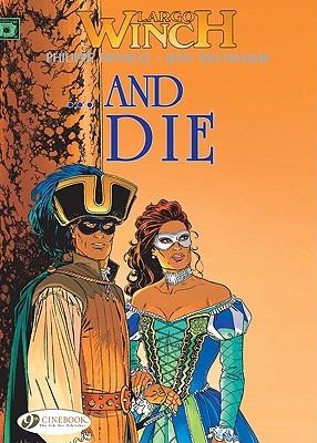 ... And Die