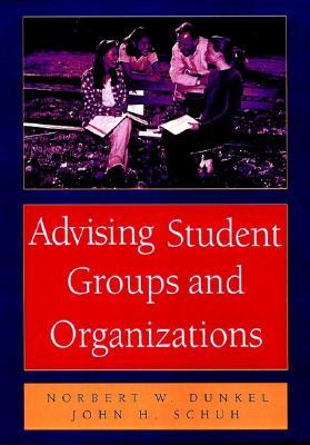 Advising Student Groups and Organizations, 8.5 X 11  by  Norbert W. Dunkel