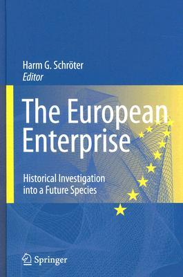 The European Enterprise: Historical Investigation Into a Future Species Harm Gustav Schroeter