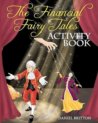 The Financial Fairy Tales: Activity Book  by  Daniel Britton