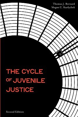 The Cycle of Juvenile Justice the Cycle of Juvenile Justice, 2nd Edition Thomas Bernard