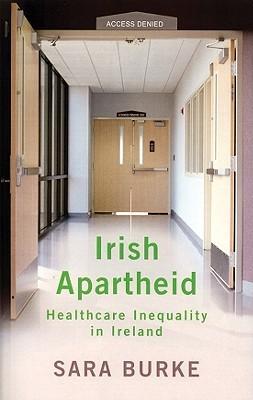 Medical Apartheid in Ireland Sarah Burke