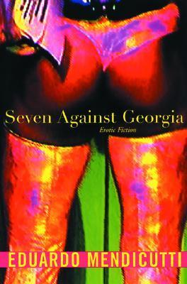 Seven Against Georgia: Erotic Fiction Eduardo Mendicutti