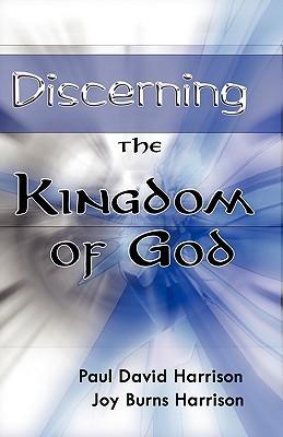 Discerning the Kingdom of God Paul David Harrison
