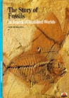 The Story of Fossils: In Search of Vanished Worlds. Yvette Gayrard-Valy
