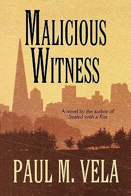 Malicious Witness Paul Vela