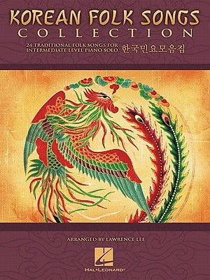 Korean Folk Songs Collection: 24 Traditional Folk Songs for Intermediate Level Piano Solo Lawrence Lee