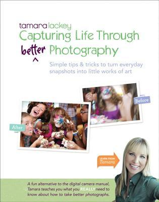 Tamara Lackeys Capturing Life Through (Better) Photography Tamara Lackey