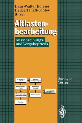 Altlastenbearbeitung: Ausschreibungs- Und Vergabepraxis  by  Hans-Walter Borries