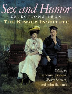 Sex and Humor: Selections from the Kinsey Institute  by  Catherine Johnson