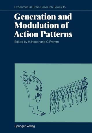 Generation and Modulation of Action Patterns  by  Herbert Heuer
