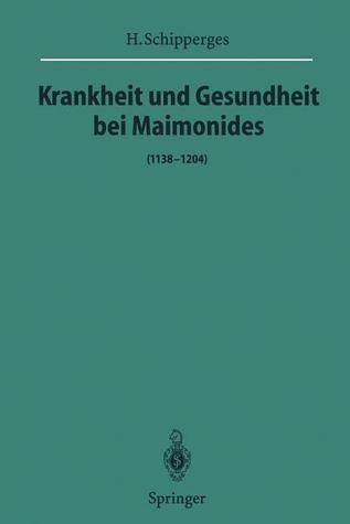 Krankheit Und Gesundheit Bei Maimonides: (1138 1204) H. Schipperges