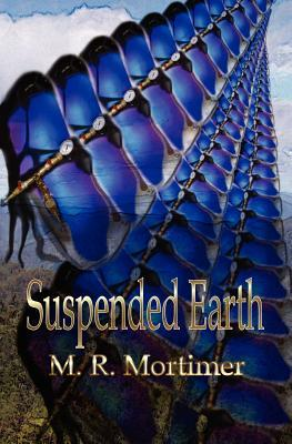Suspended Earth  by  M. R. Mortimer