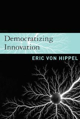 Democratizing Innovation